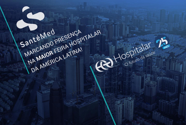 SantéMed fará parte da maior feira Hospitalar da América Latina!